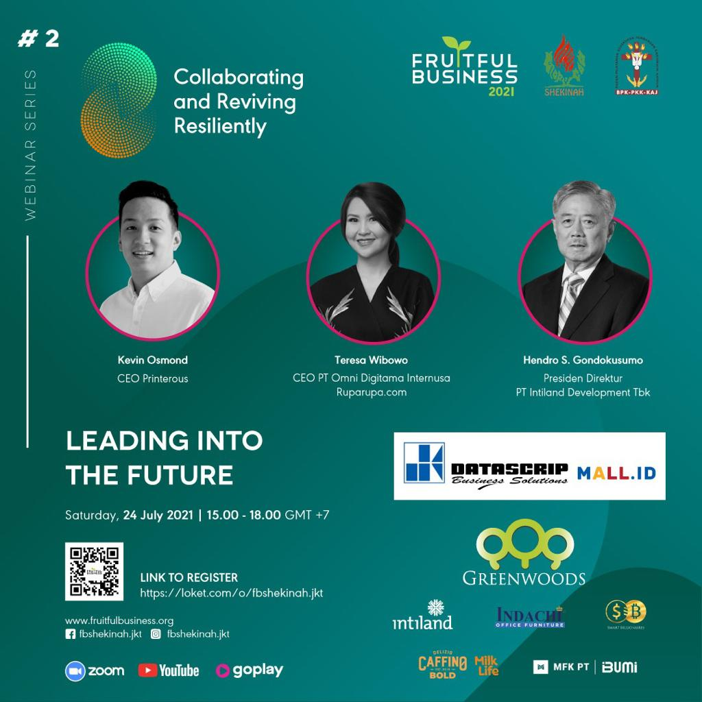 Kini jangan lewatkan Fruitful Business 2021 Series #2 : Leading into the Future bersama para Leaders yang luarbiasa pada *24 Juli 21 pukul 15.00