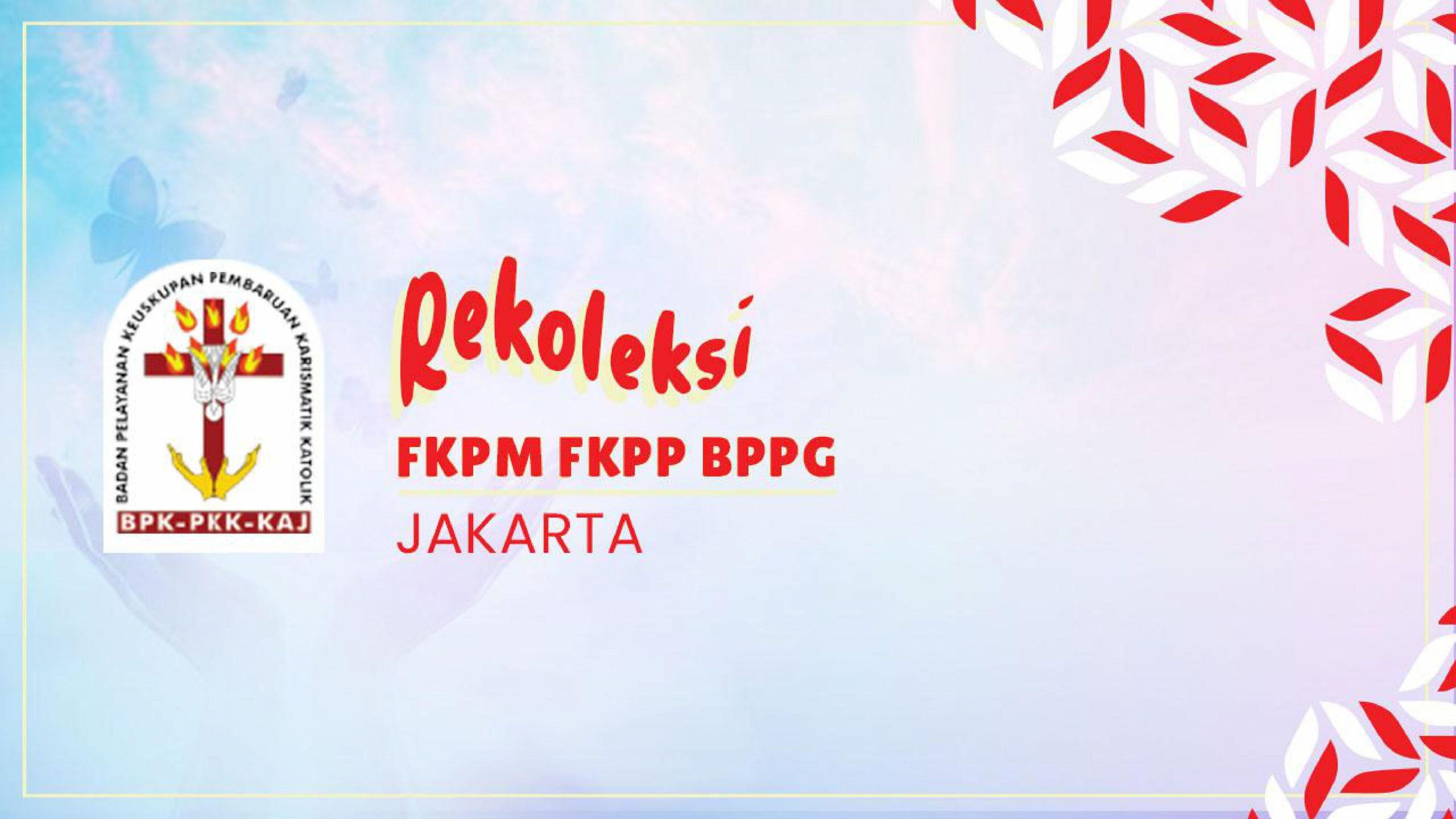 Rekoleksi FKPM FKPP BPPG Jakarta